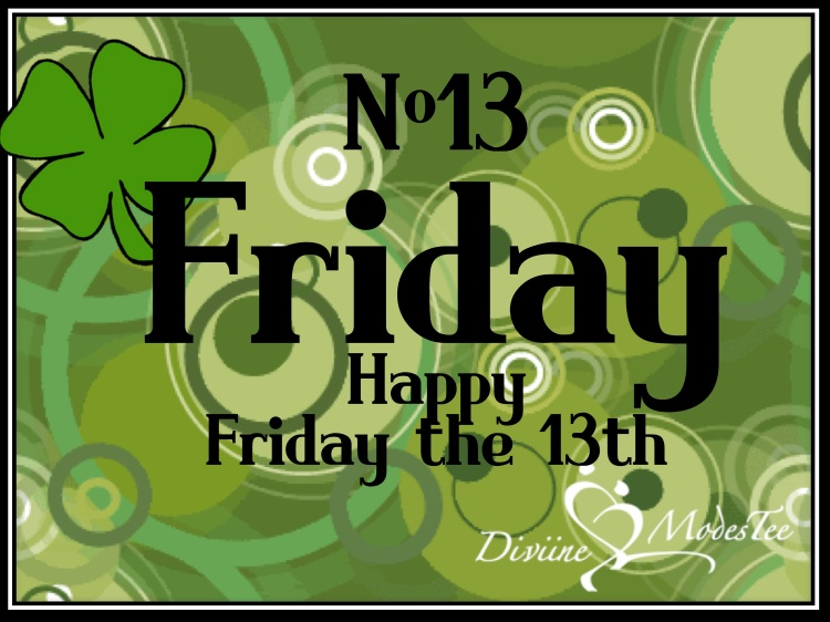 friday 13th, friday thirteenth, diviine modestee